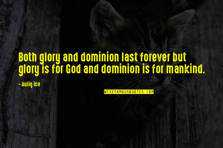 Omission Quotes By Auliq Ice: Both glory and dominion last forever but glory