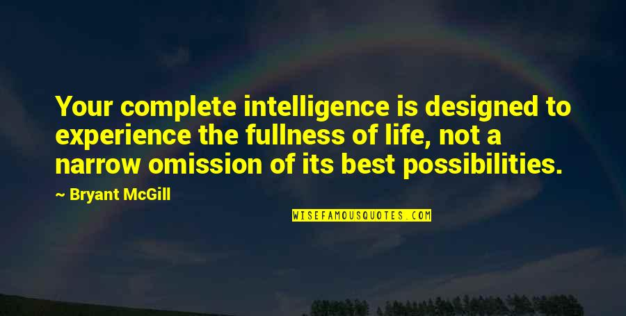 Omission Quotes By Bryant McGill: Your complete intelligence is designed to experience the