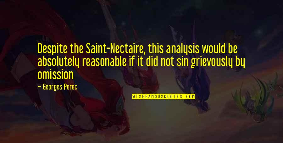 Omission Quotes By Georges Perec: Despite the Saint-Nectaire, this analysis would be absolutely