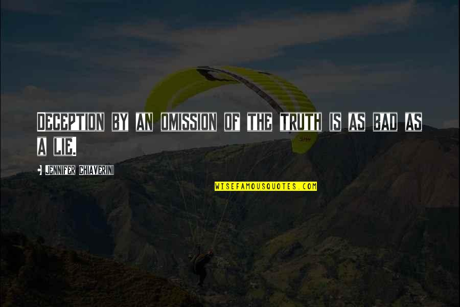 Omission Quotes By Jennifer Chiaverini: Deception by an omission of the truth is