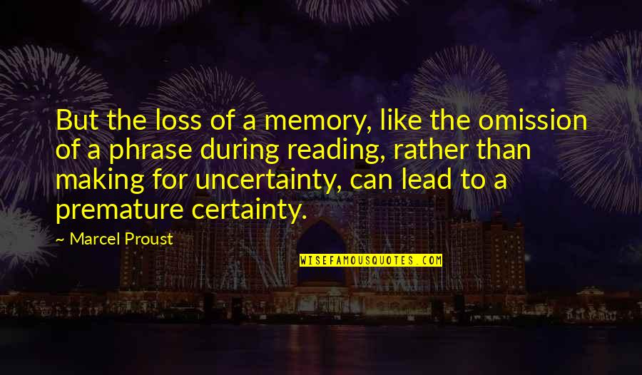 Omission Quotes By Marcel Proust: But the loss of a memory, like the