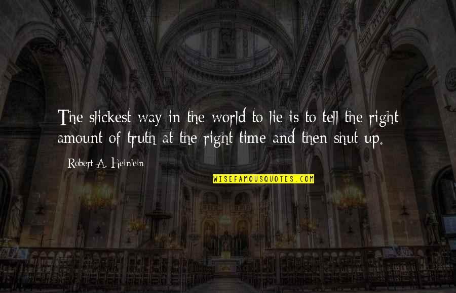 Omission Quotes By Robert A. Heinlein: The slickest way in the world to lie