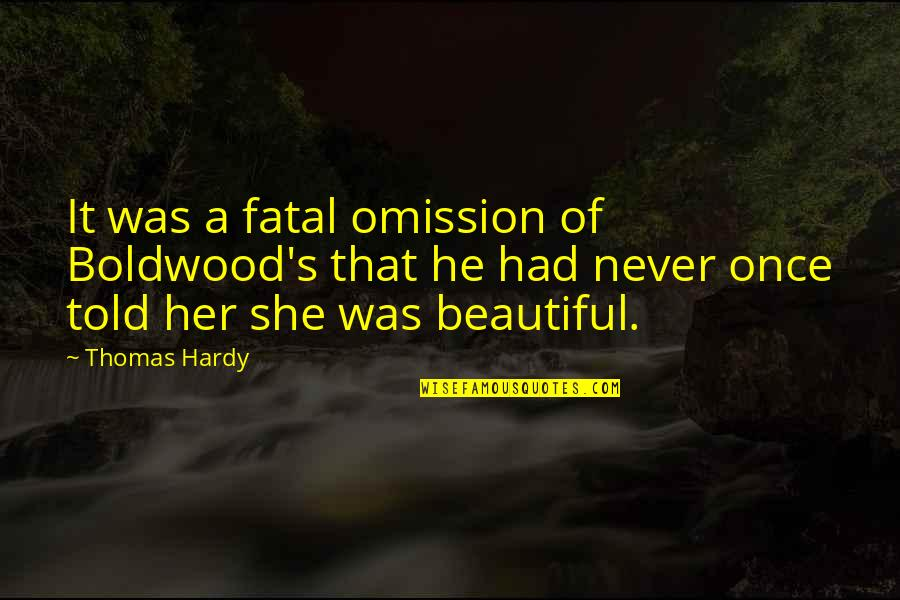 Omission Quotes By Thomas Hardy: It was a fatal omission of Boldwood's that