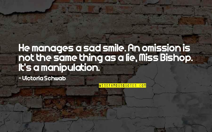 Omission Quotes By Victoria Schwab: He manages a sad smile. An omission is