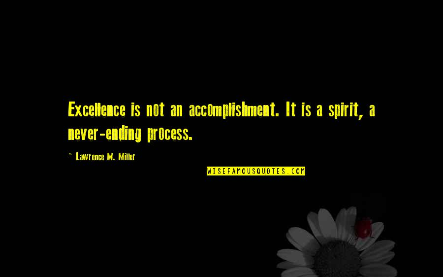 Omygod Quotes By Lawrence M. Miller: Excellence is not an accomplishment. It is a
