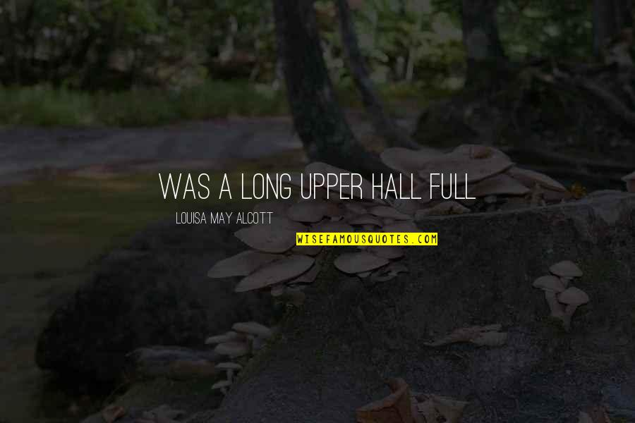 Omygod Quotes By Louisa May Alcott: was a long upper hall full