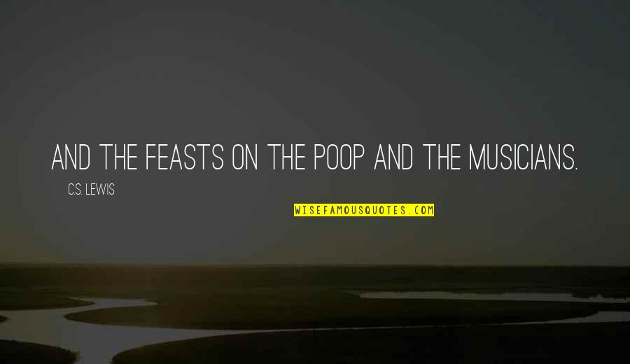 On Deck Quotes By C.S. Lewis: And the feasts on the poop and the