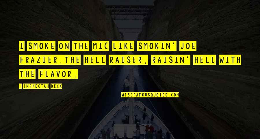 On Deck Quotes By Inspectah Deck: I smoke on the mic like Smokin' Joe