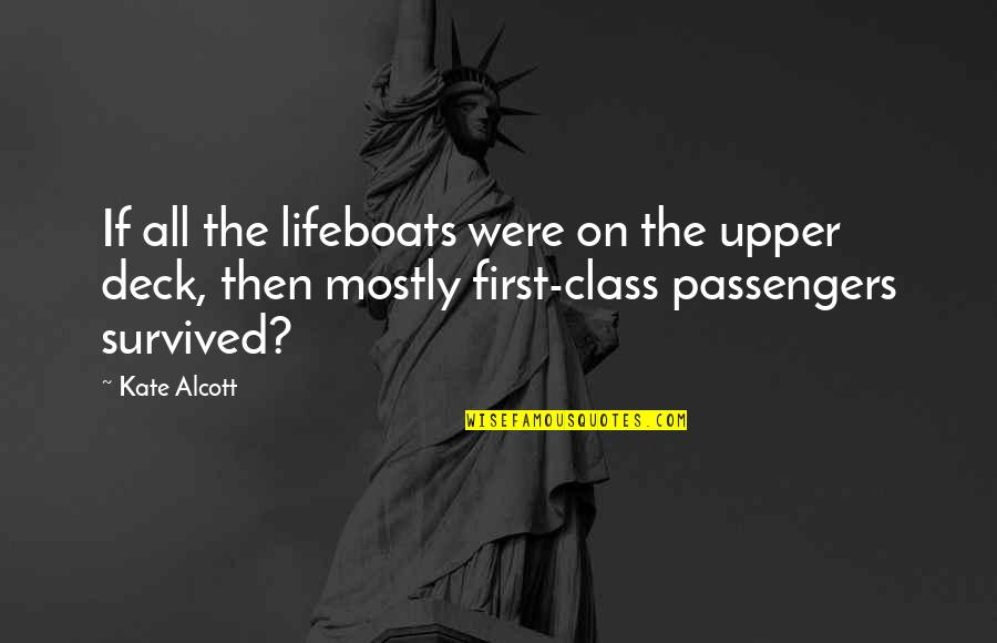 On Deck Quotes By Kate Alcott: If all the lifeboats were on the upper