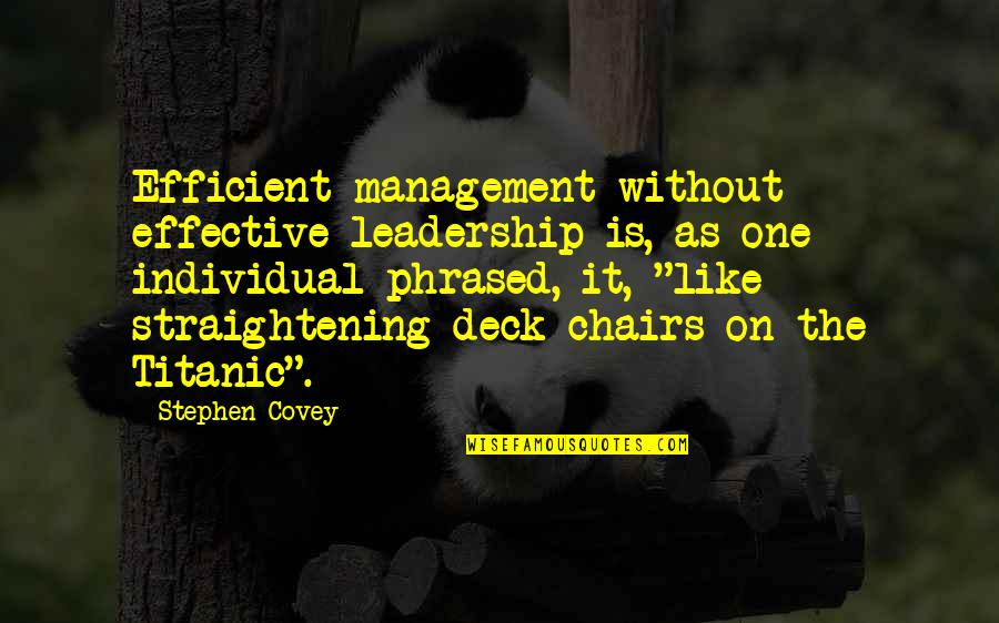 On Deck Quotes By Stephen Covey: Efficient management without effective leadership is, as one