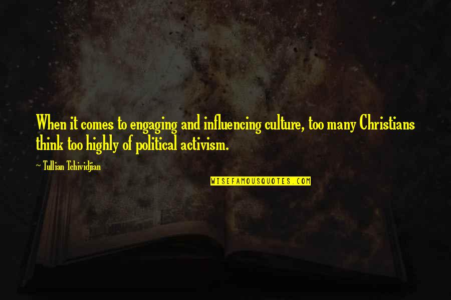 On Modern Servitude Quotes By Tullian Tchividjian: When it comes to engaging and influencing culture,