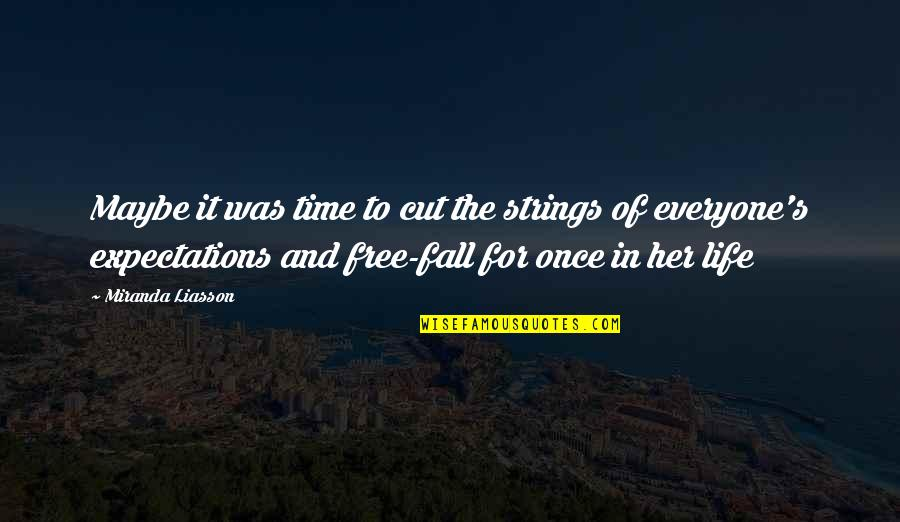 Once I Cut You Off Quotes By Miranda Liasson: Maybe it was time to cut the strings