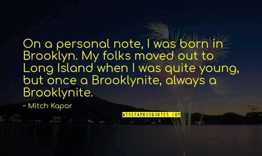 Once I Was Young Quotes By Mitch Kapor: On a personal note, I was born in
