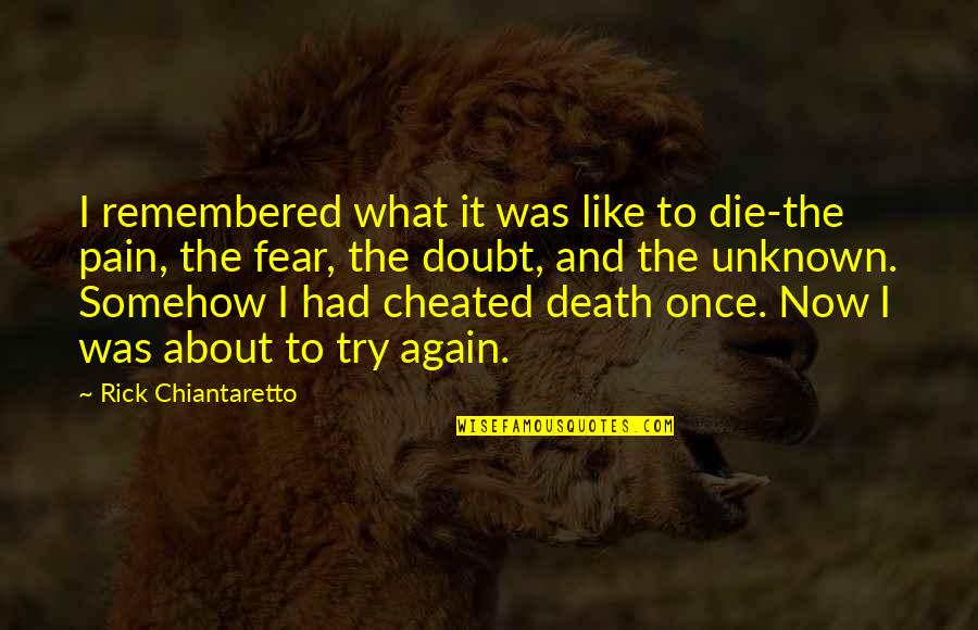 Once I Was Young Quotes By Rick Chiantaretto: I remembered what it was like to die-the