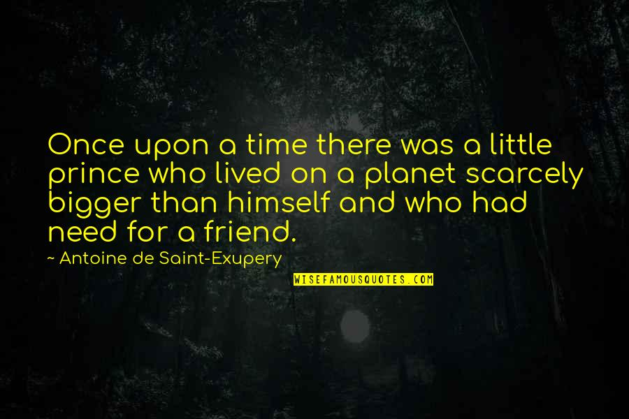 Once In Awhile Funny Quotes By Antoine De Saint-Exupery: Once upon a time there was a little