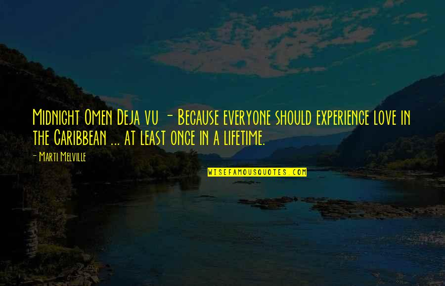 Once In Lifetime Quotes By Marti Melville: Midnight Omen Deja vu - Because everyone should