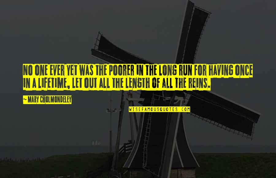 Once In Lifetime Quotes By Mary Cholmondeley: No one ever yet was the poorer in