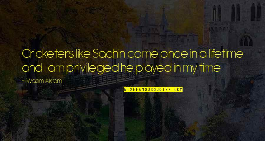 Once In Lifetime Quotes By Wasim Akram: Cricketers like Sachin come once in a lifetime