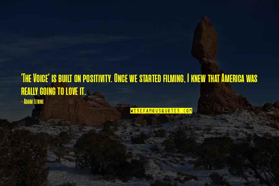 Once Was Love Quotes By Adam Levine: 'The Voice' is built on positivity. Once we