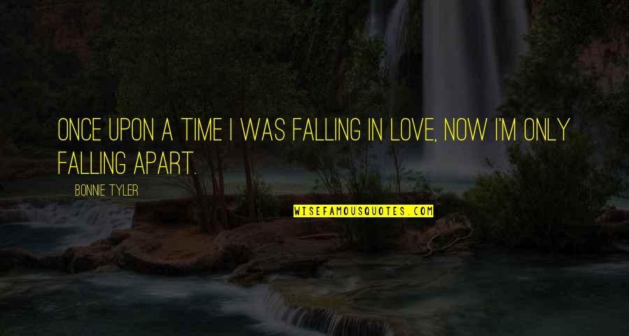 Once Was Love Quotes By Bonnie Tyler: Once upon a time I was falling in