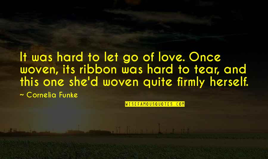 Once Was Love Quotes By Cornelia Funke: It was hard to let go of love.