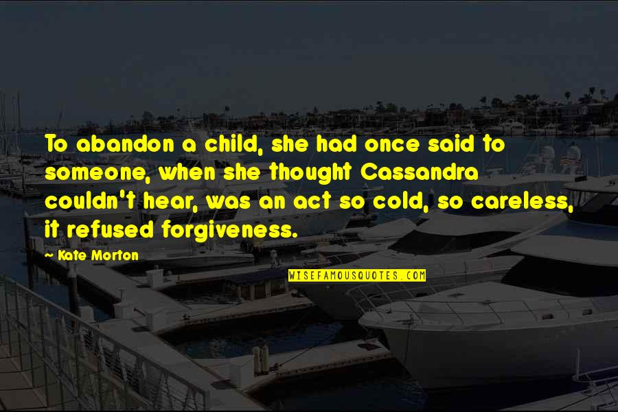 Once Was Love Quotes By Kate Morton: To abandon a child, she had once said
