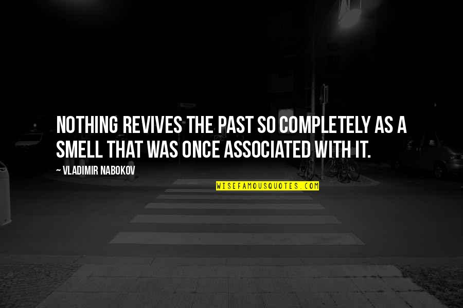 Once Was Love Quotes By Vladimir Nabokov: Nothing revives the past so completely as a