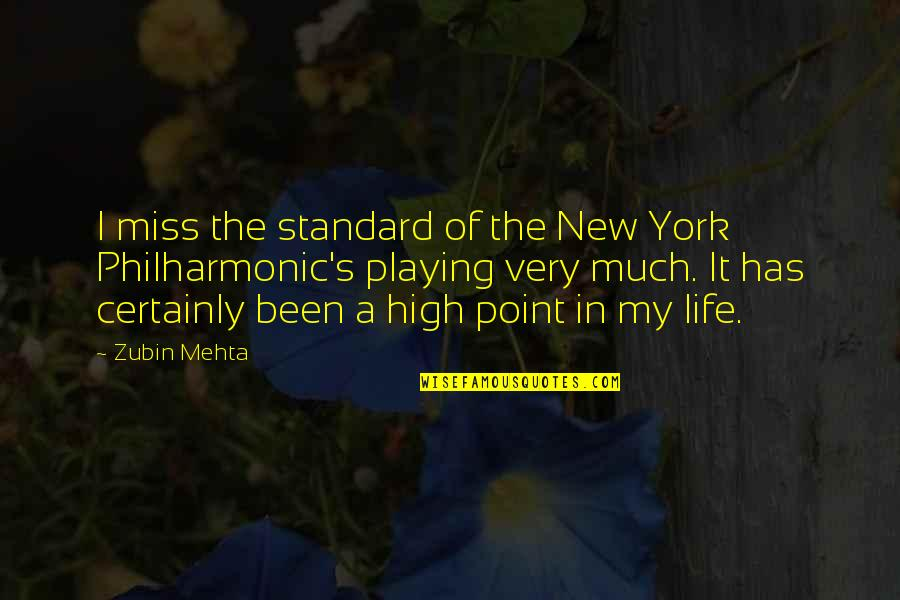 Oncological Quotes By Zubin Mehta: I miss the standard of the New York