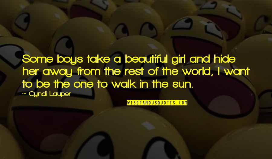 One Beautiful Girl Quotes By Cyndi Lauper: Some boys take a beautiful girl and hide