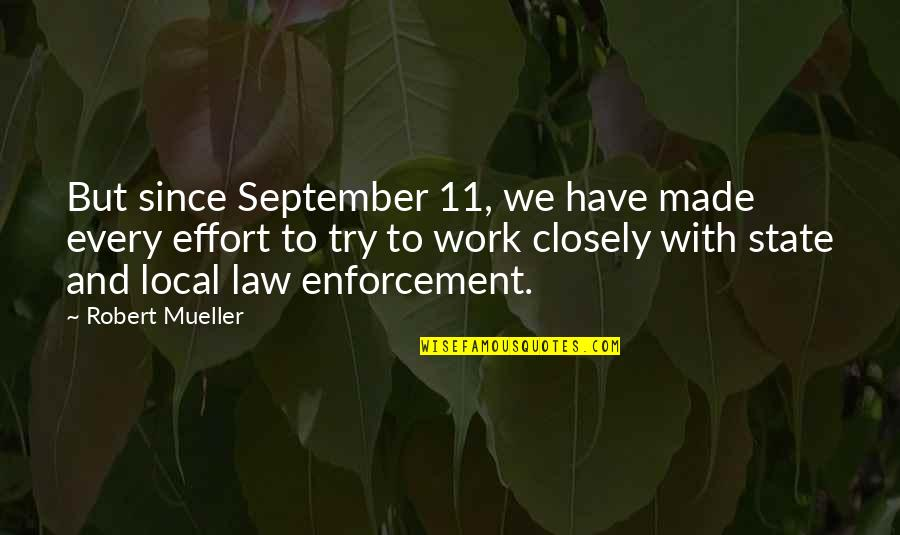 One Day They Will Realize Quotes By Robert Mueller: But since September 11, we have made every