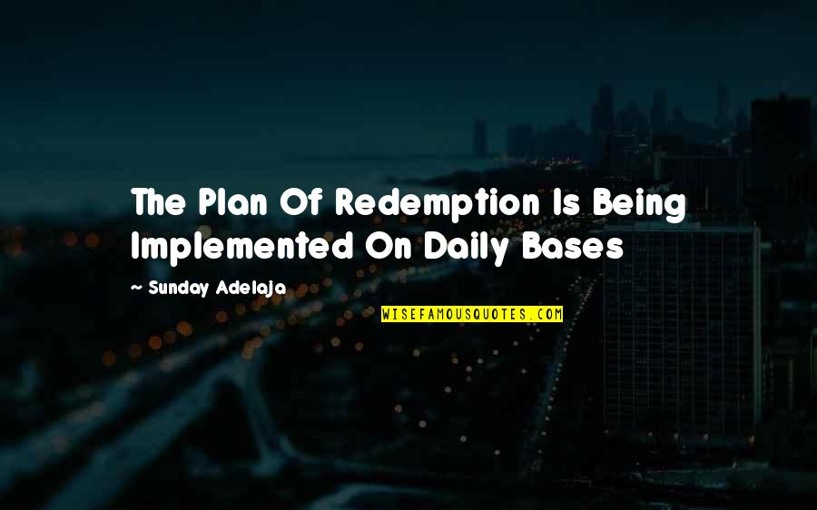 One Day They Will Realize Quotes By Sunday Adelaja: The Plan Of Redemption Is Being Implemented On