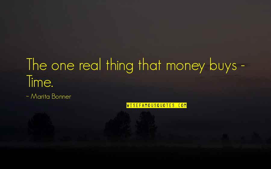 One Decision Quotes By Marita Bonner: The one real thing that money buys -