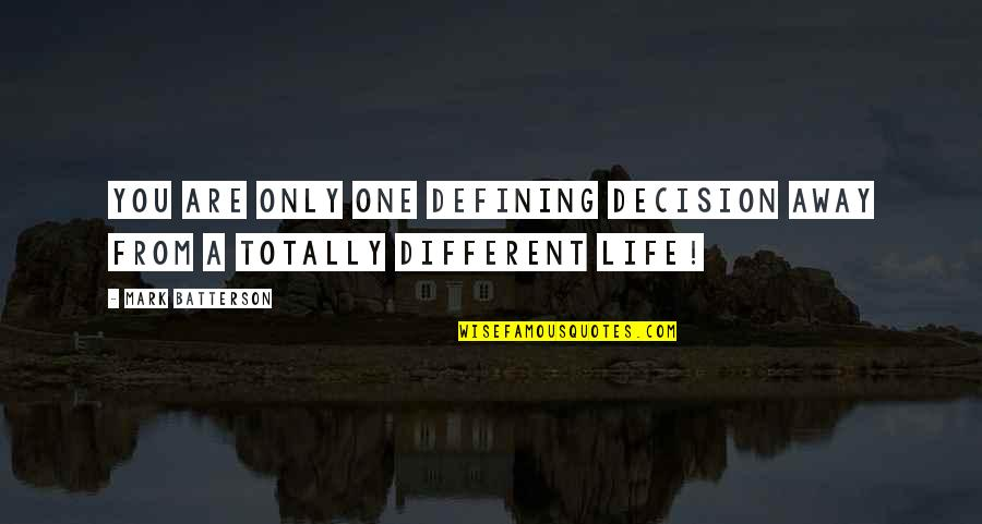 One Decision Quotes By Mark Batterson: You are only one defining decision away from