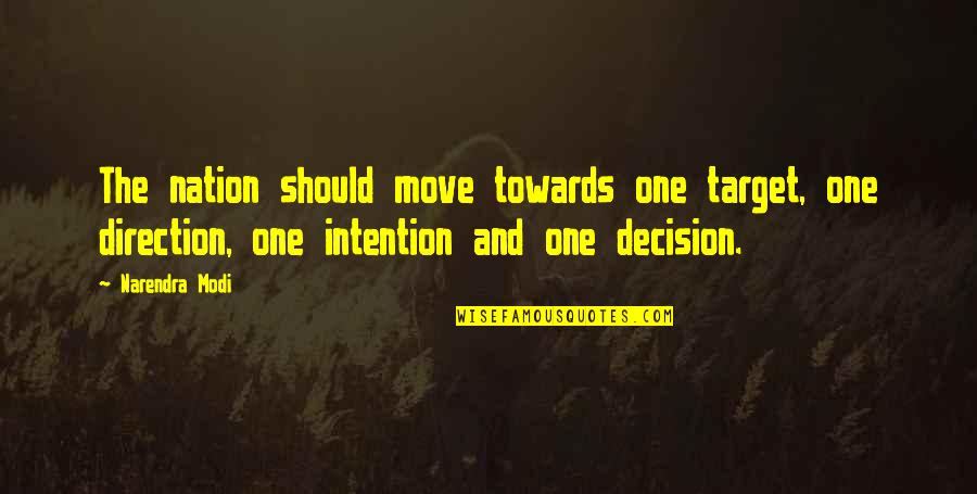 One Decision Quotes By Narendra Modi: The nation should move towards one target, one