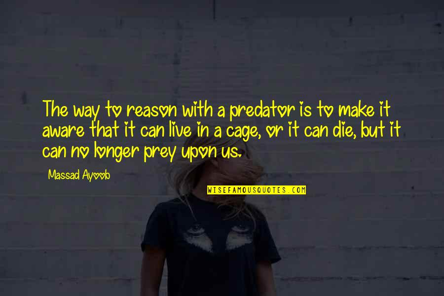 One Direction Greek Funny Quotes By Massad Ayoob: The way to reason with a predator is