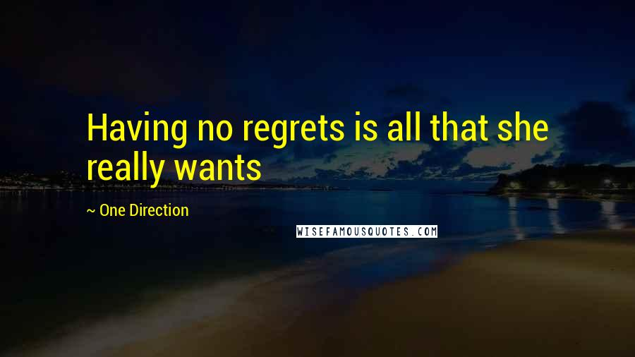 One Direction quotes: Having no regrets is all that she really wants