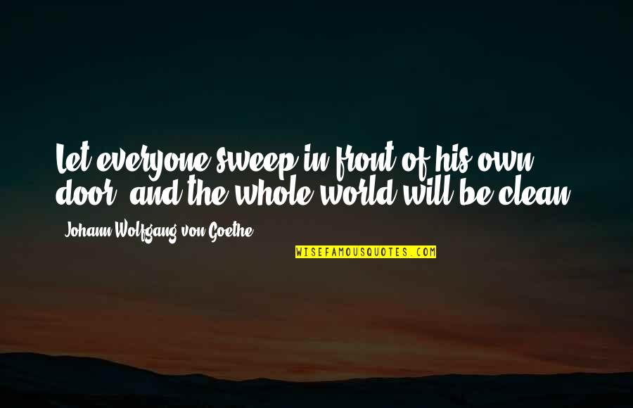 One God Picture Quotes By Johann Wolfgang Von Goethe: Let everyone sweep in front of his own