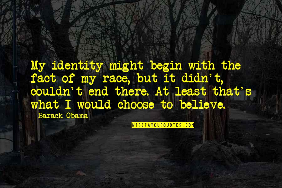One Line Inspirational Funny Quotes By Barack Obama: My identity might begin with the fact of