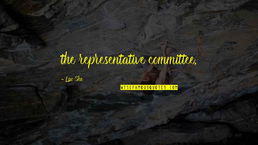 One Minute At A Time Quotes By Lao She: the representative committee,
