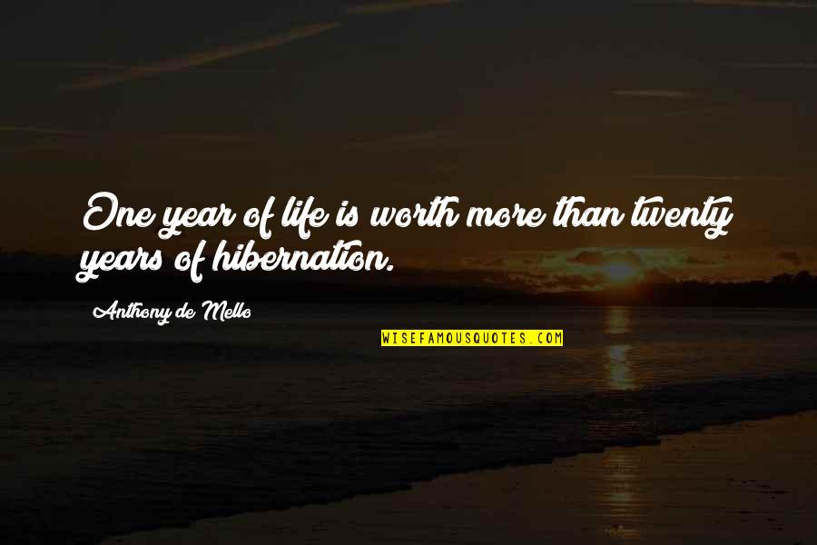 One More Year Quotes By Anthony De Mello: One year of life is worth more than