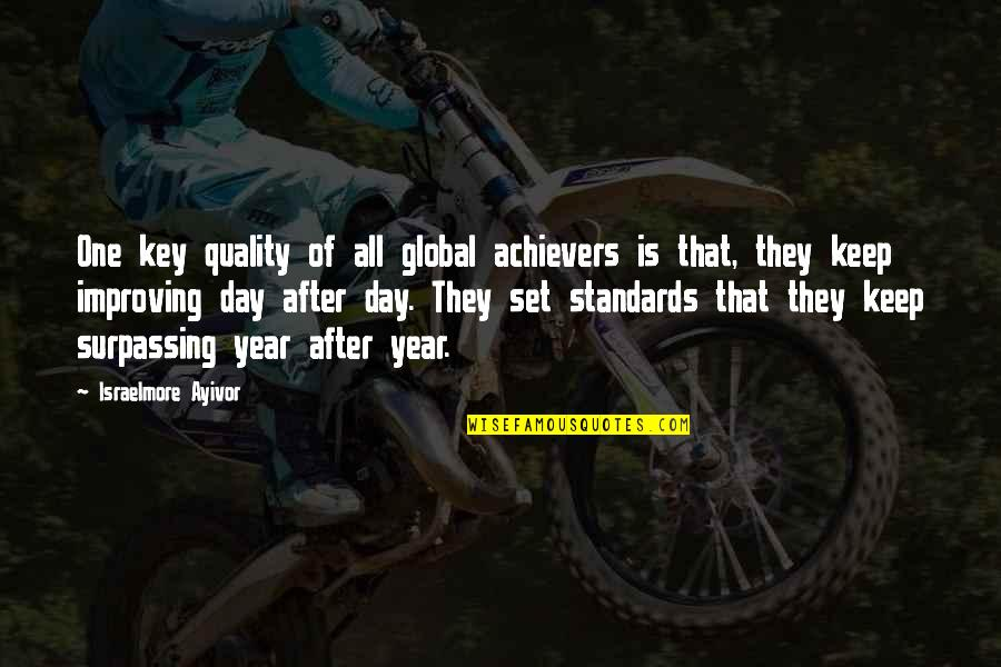 One More Year Quotes By Israelmore Ayivor: One key quality of all global achievers is