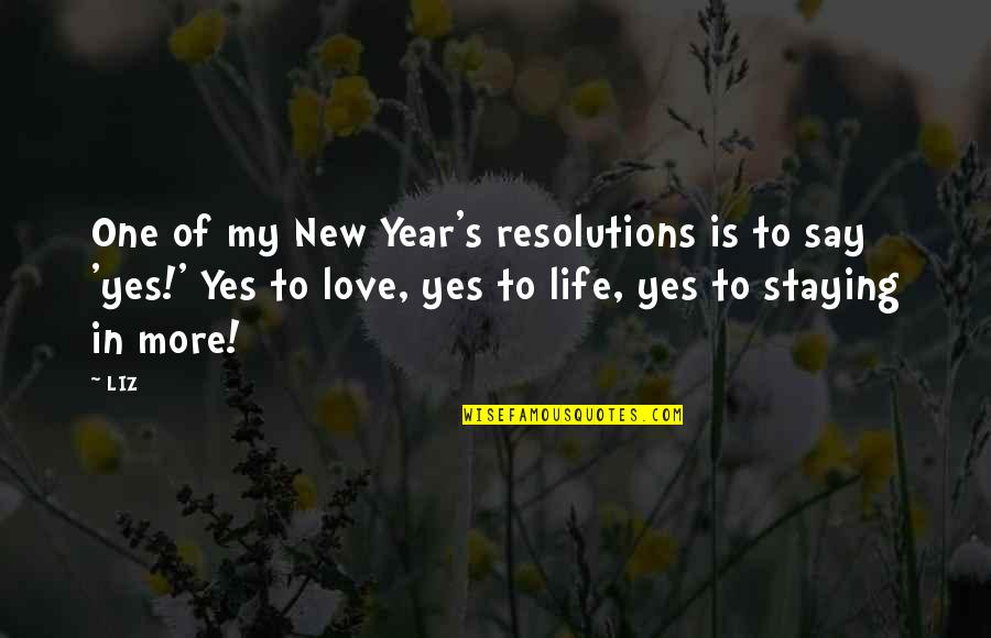 One More Year Quotes By LIZ: One of my New Year's resolutions is to