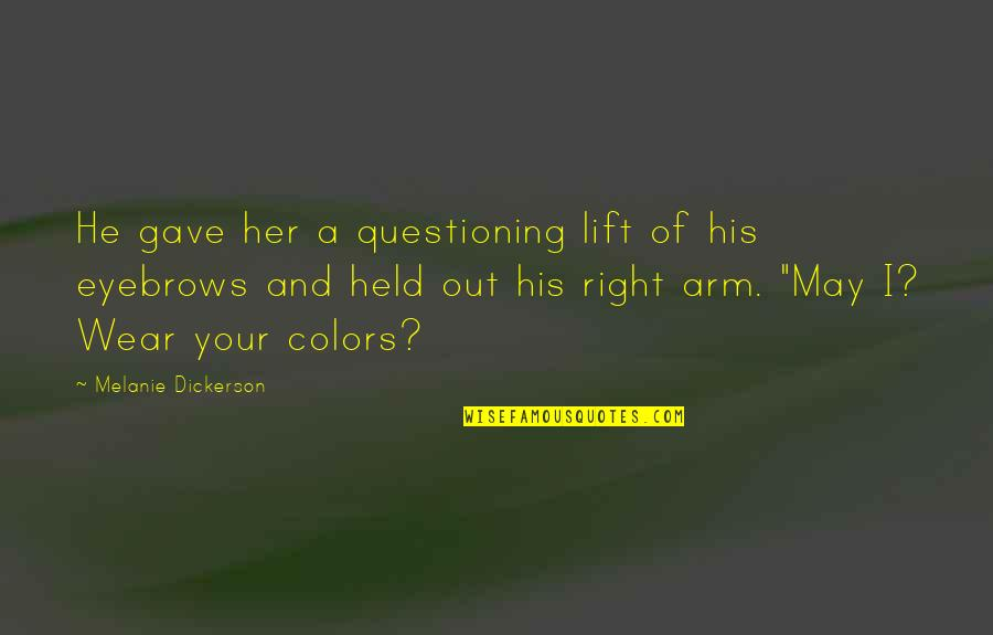 One Person Trying In A Relationship Quotes By Melanie Dickerson: He gave her a questioning lift of his