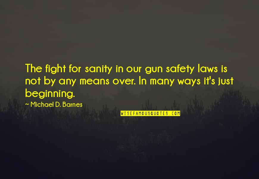 One Piece Luffy Nakama Quotes By Michael D. Barnes: The fight for sanity in our gun safety