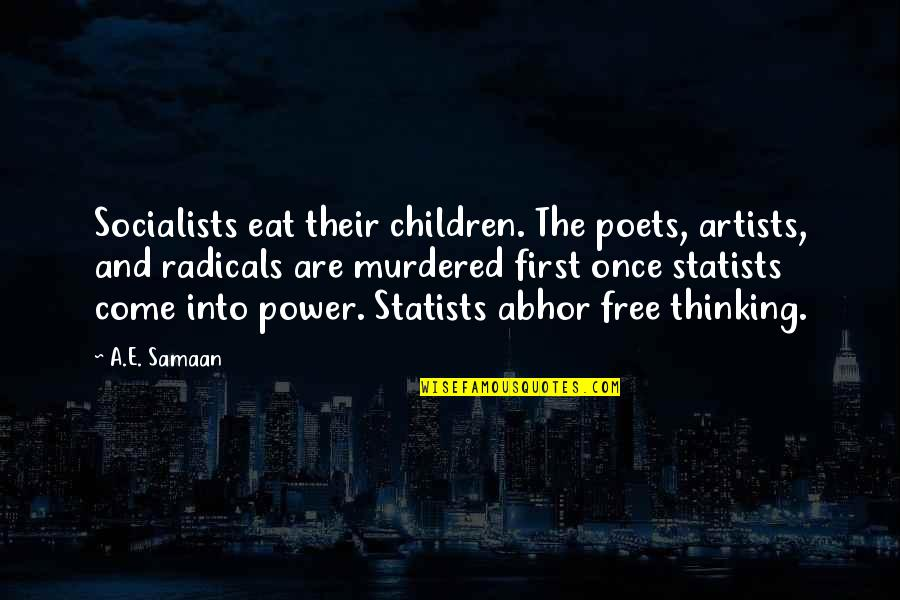 One Plus One Jojo Moyes Quotes By A.E. Samaan: Socialists eat their children. The poets, artists, and