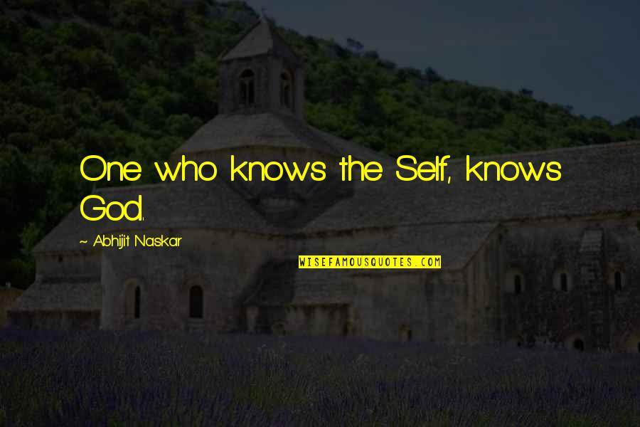 One Religion One God Quotes By Abhijit Naskar: One who knows the Self, knows God.