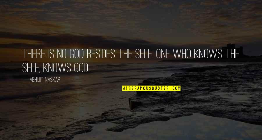 One Religion One God Quotes By Abhijit Naskar: There is no God besides the Self. One