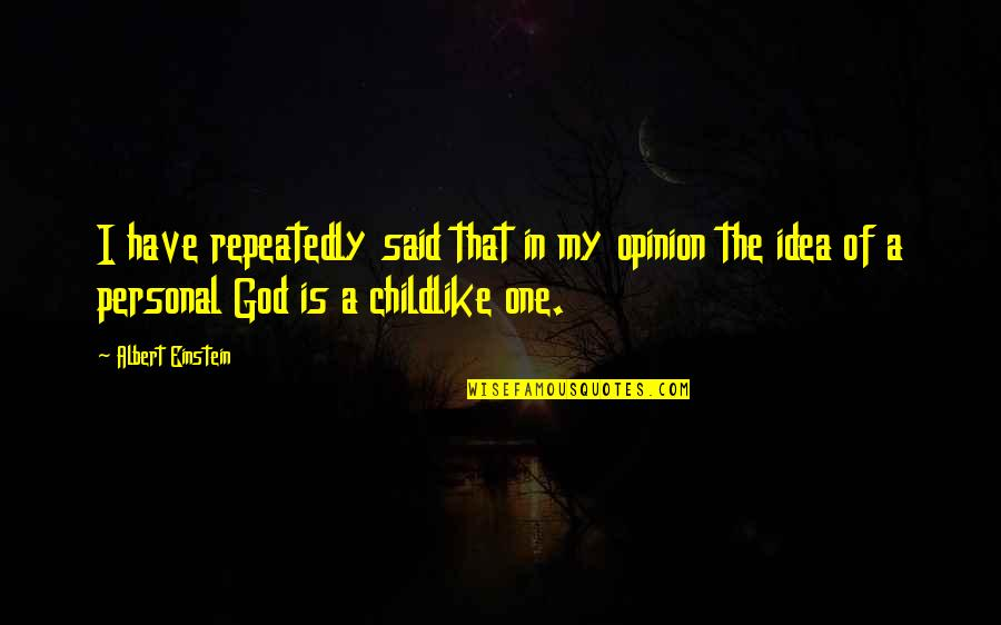 One Religion One God Quotes By Albert Einstein: I have repeatedly said that in my opinion