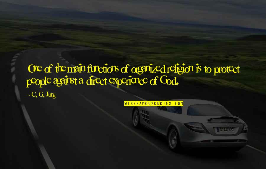 One Religion One God Quotes By C. G. Jung: One of the main functions of organized religion
