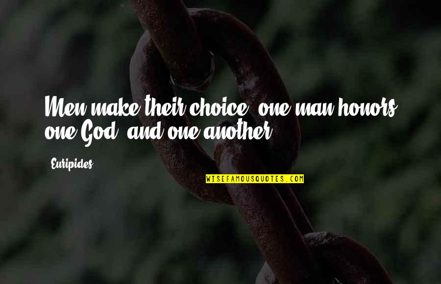 One Religion One God Quotes By Euripides: Men make their choice: one man honors one